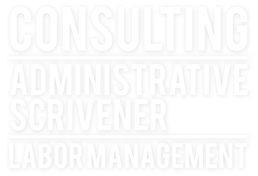 CONSULTING ADMINISTRATIVE SCRIVENER LABOR MANAGEMENT